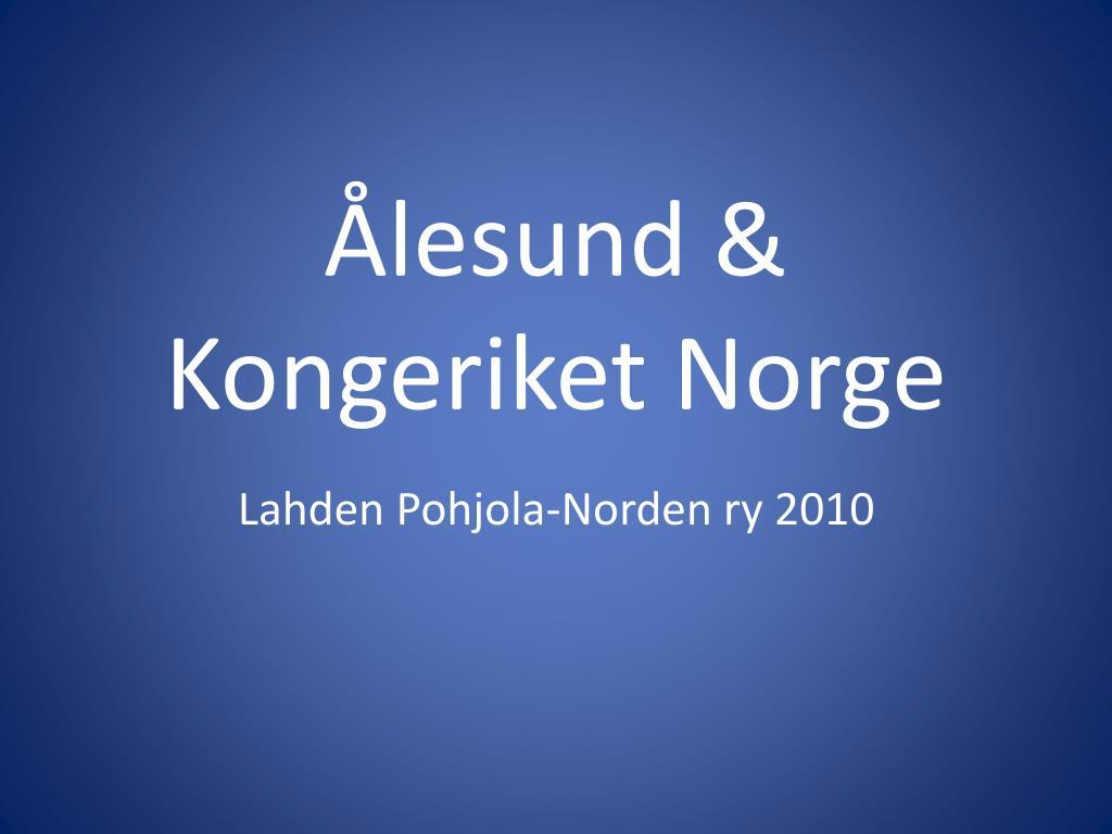 Ålesund & Kongeriket Norge