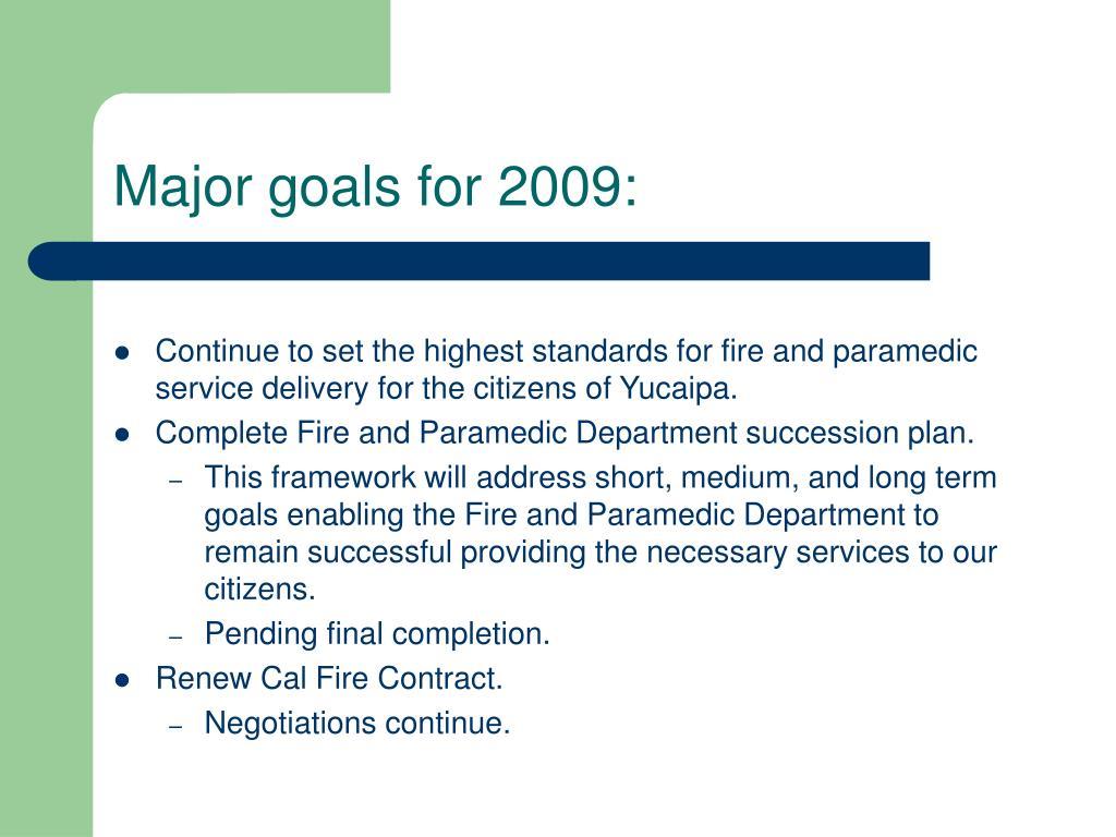 Major goals for 2009: