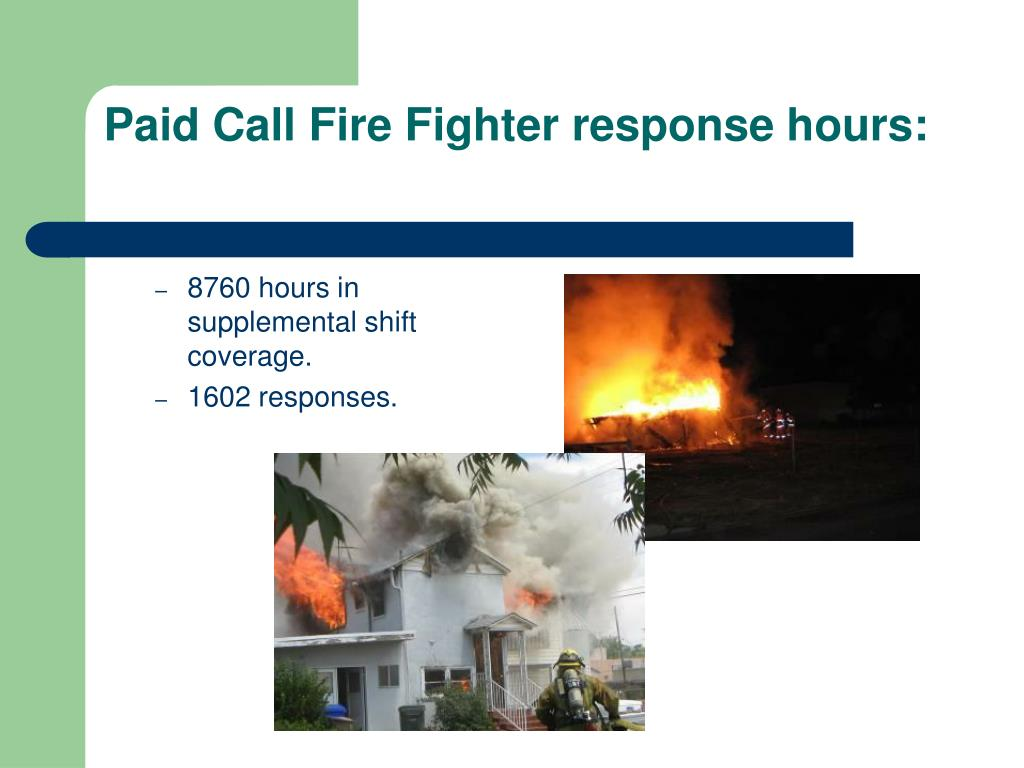 Paid Call Fire Fighter response hours: