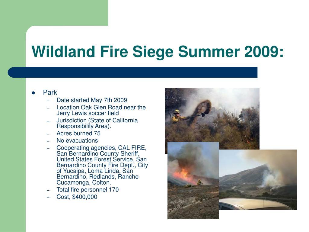 Wildland Fire Siege Summer 2009: