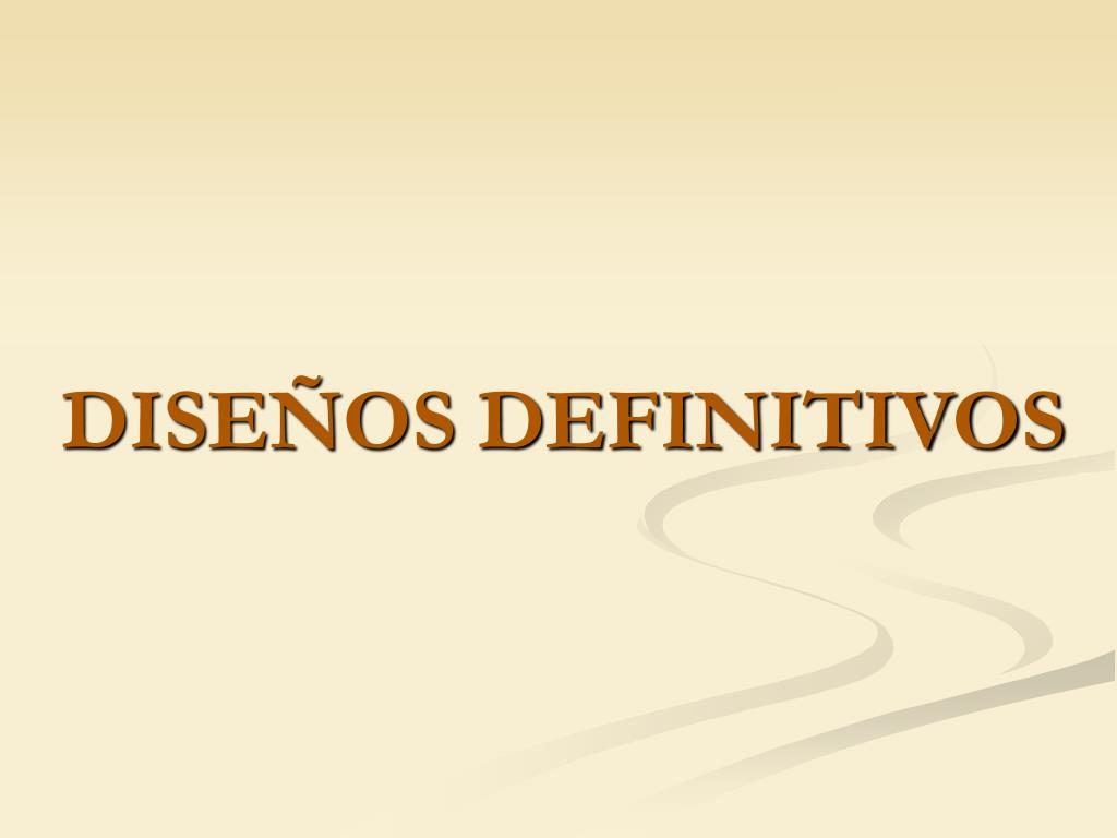 DISEÑOS DEFINITIVOS