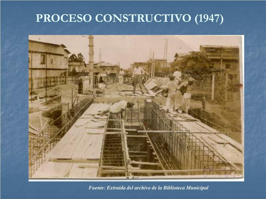 PROCESO CONSTRUCTIVO (1947)
