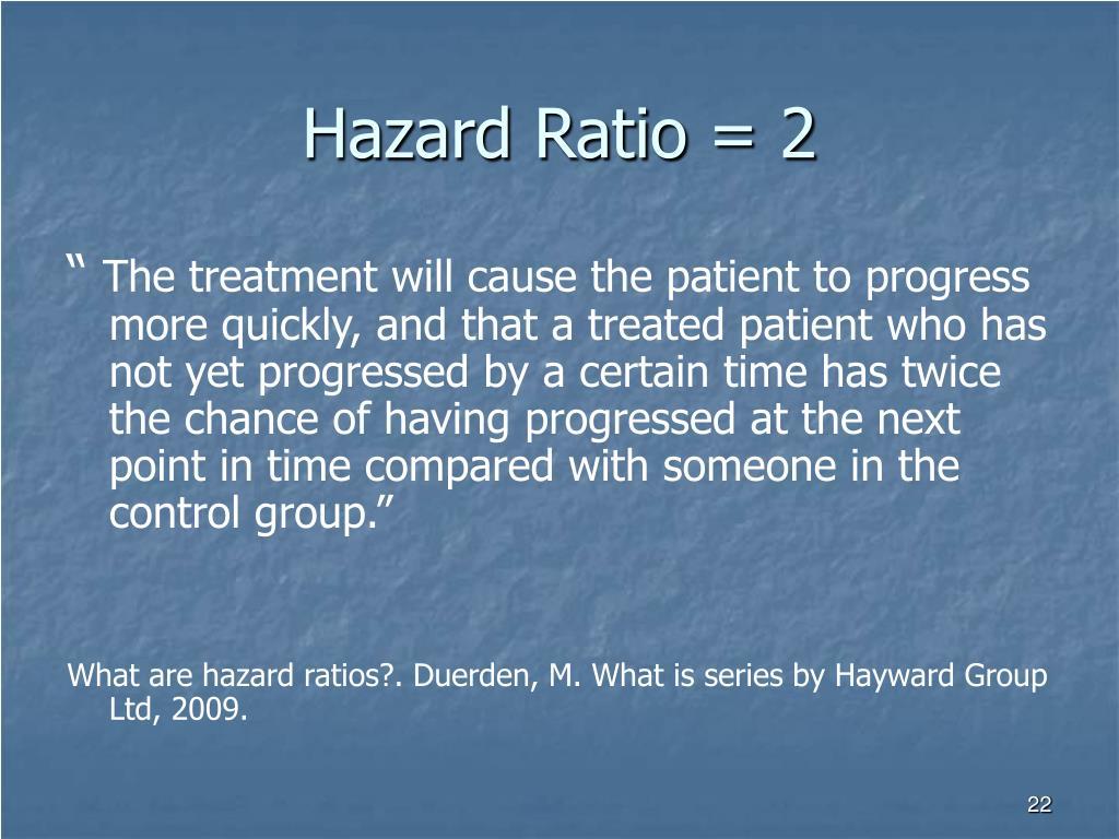 Hazard Ratio = 2