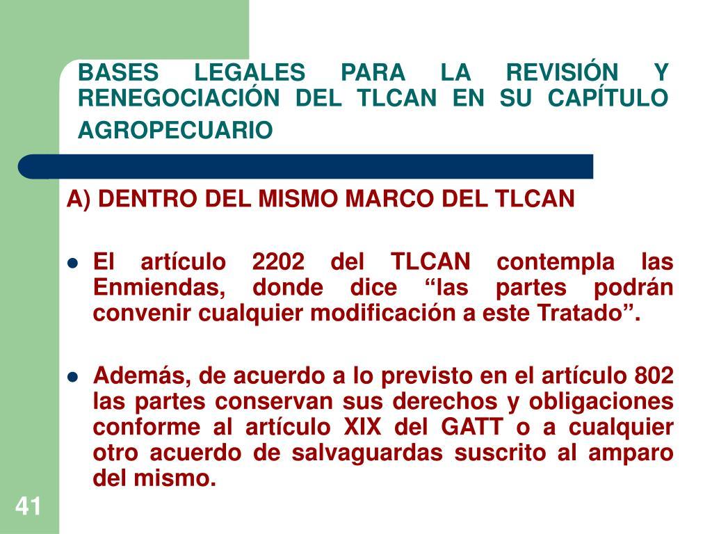 BASES LEGALES PARA LA REVISIÓN Y RENEGOCIACIÓN DEL TLCAN EN SU CAPÍTULO AGROPECUARIO