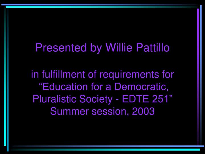 Presented by Willie Pattillo