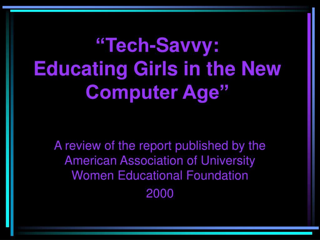 """Tech-Savvy:"