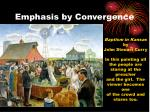 emphasis by convergence