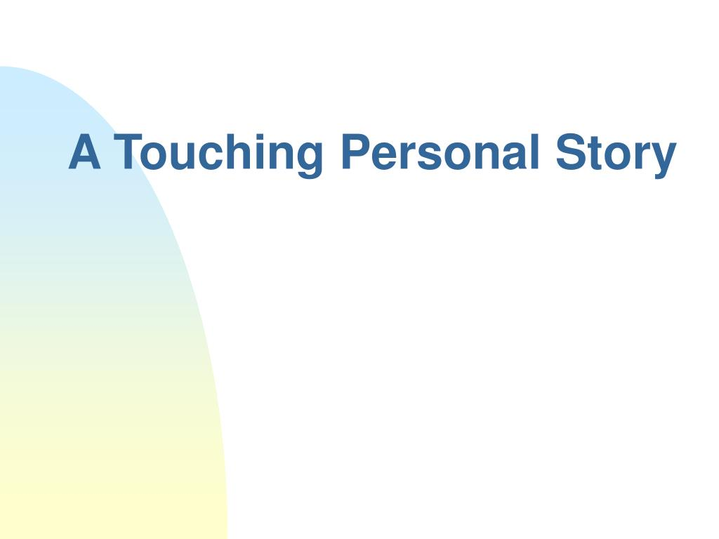 A Touching Personal Story