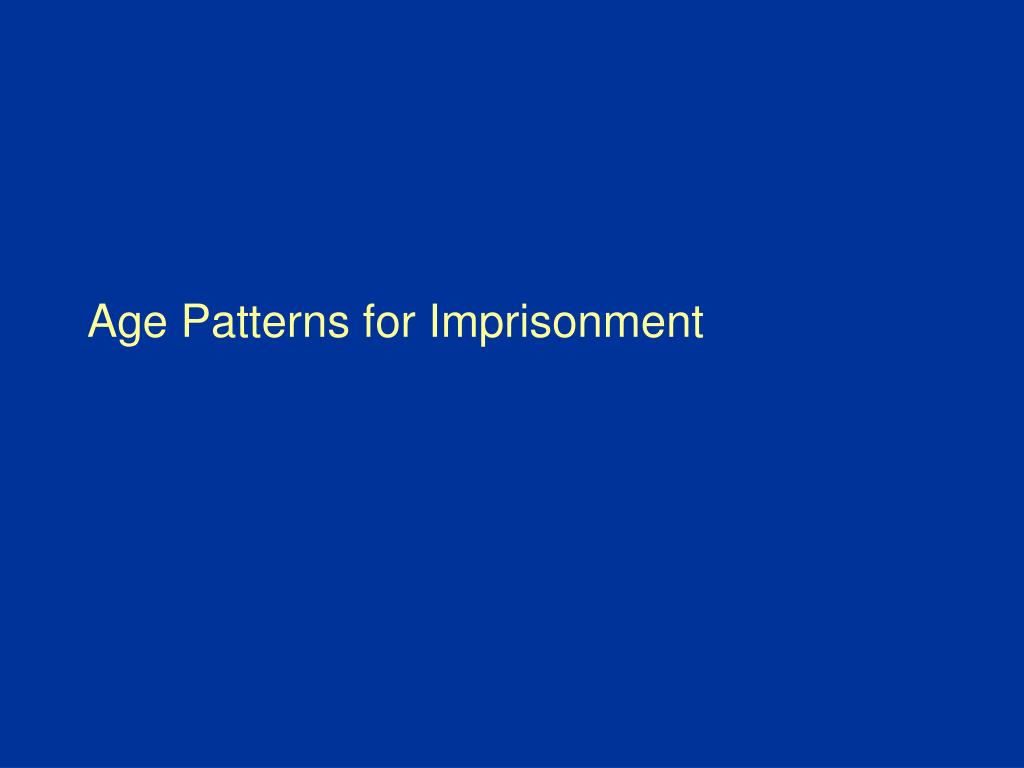 Age Patterns for Imprisonment