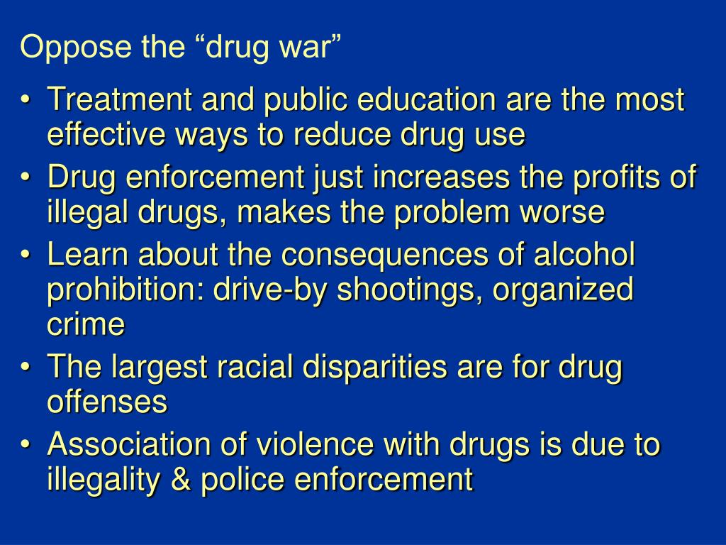 "Oppose the ""drug war"""