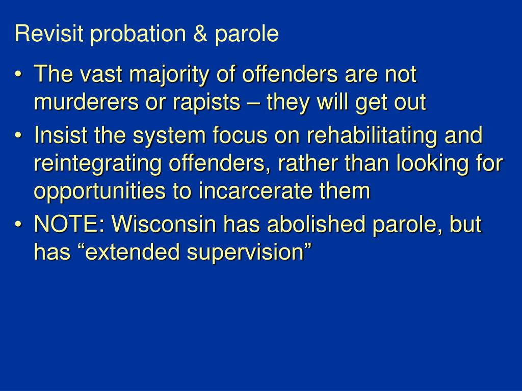 Revisit probation & parole