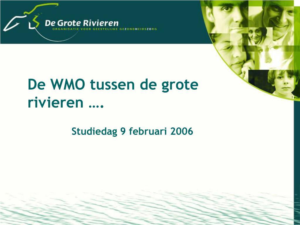 De WMO tussen de grote rivieren ….