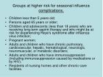 groups at higher risk for seasonal influenza complications