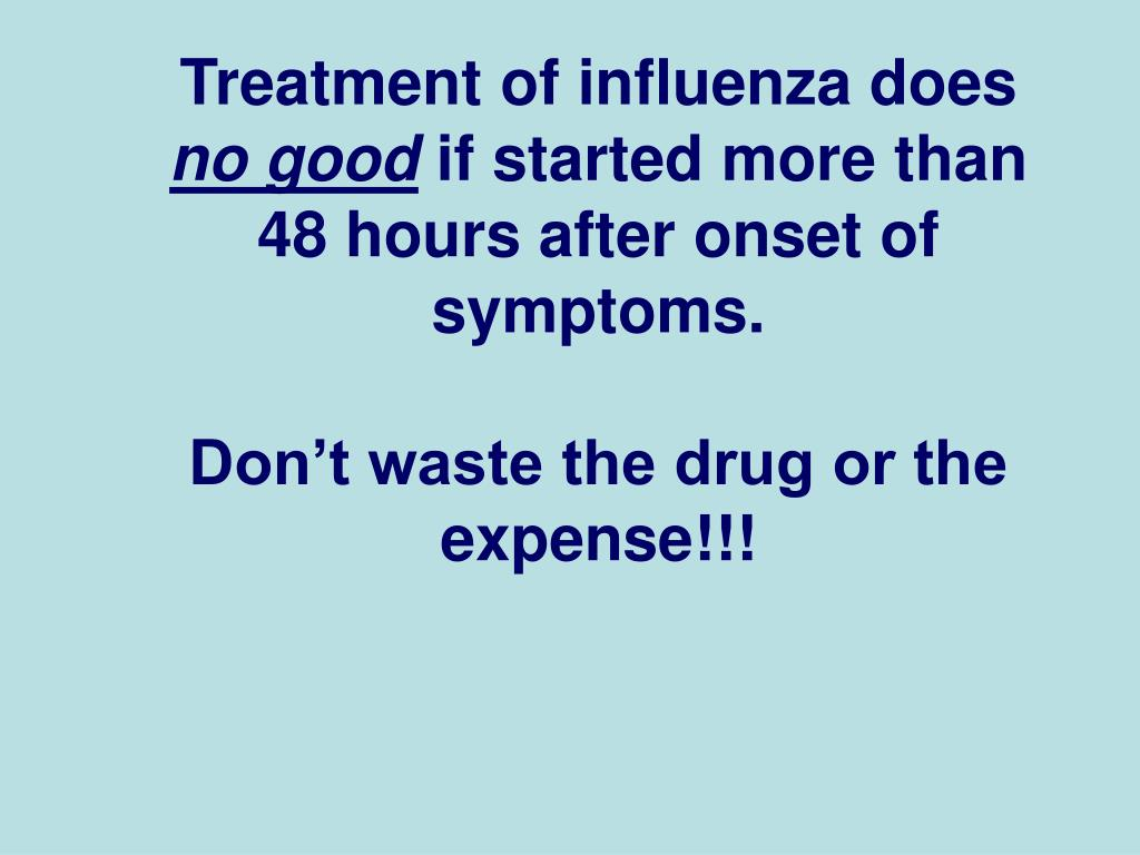 Treatment of influenza does