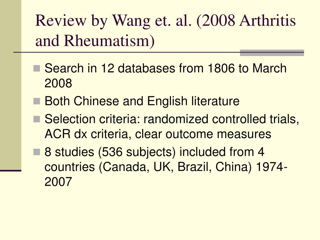 Review by Wang et. al. (2008 Arthritis and Rheumatism)