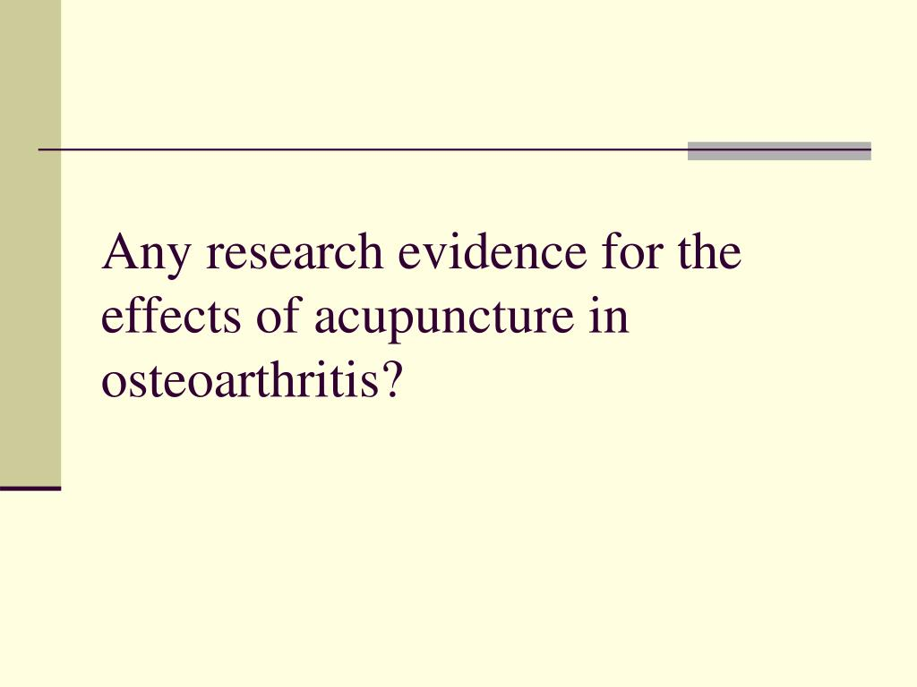 Any research evidence for the effects of acupuncture in osteoarthritis?