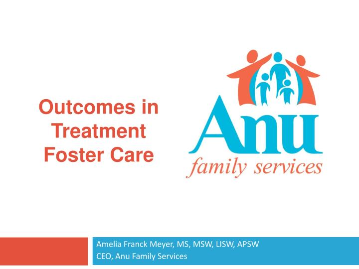 Amelia franck meyer ms msw lisw apsw ceo anu family services