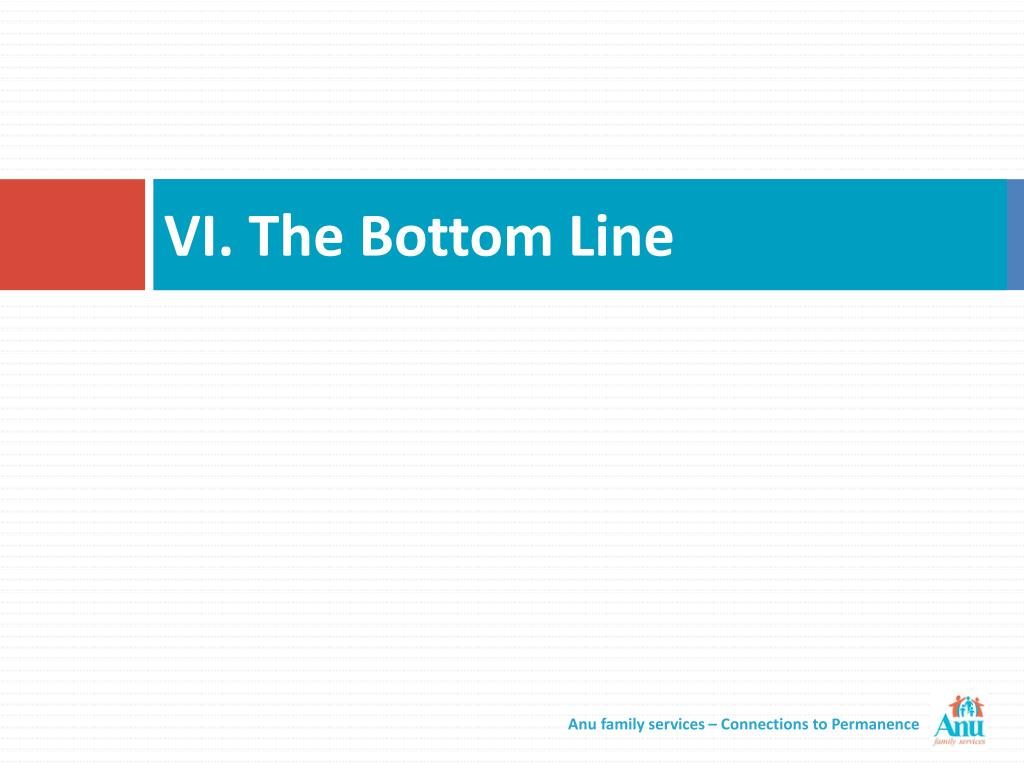 VI. The Bottom Line