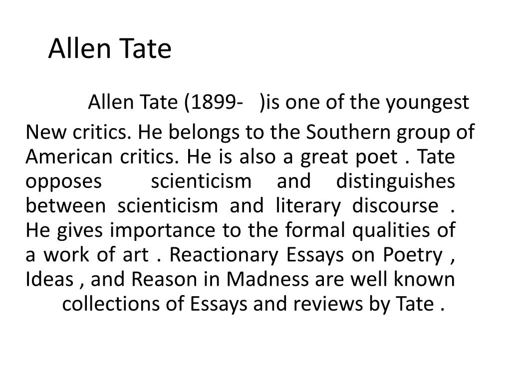 allen tate reactionary essays Essays of four decades / allen tate main author: tate, allen, 1899-format: book: language: english: published: chicago : swallow press, 1968 subjects.