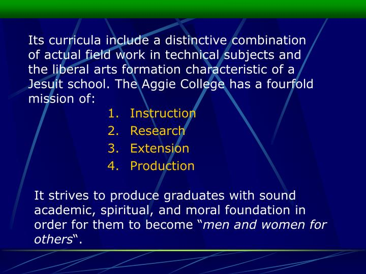 Its curricula include a distinctive combination of actual field work in technical subjects and the l...