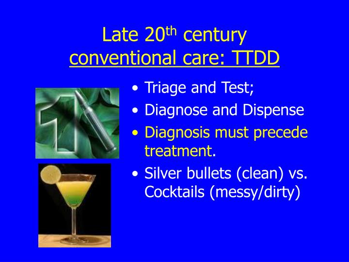 Late 20 th century conventional care ttdd