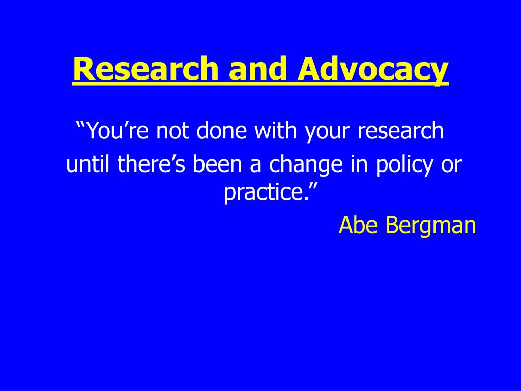 Research and Advocacy