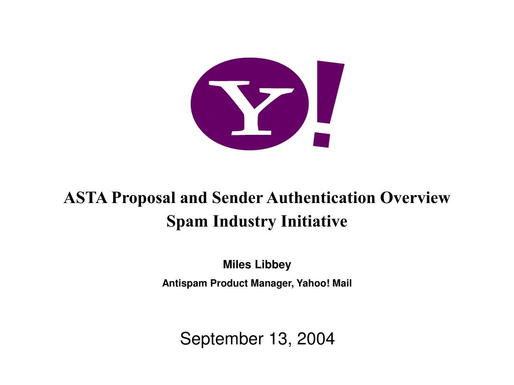ASTA Proposal and Sender Authentication Overview