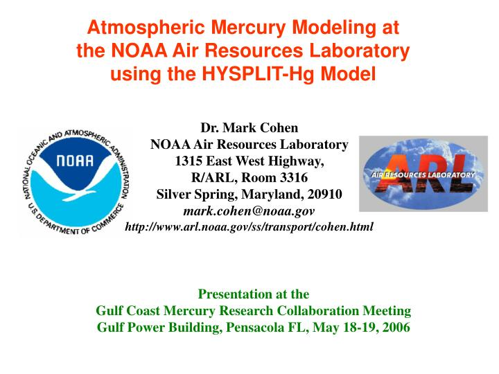 Atmospheric mercury modeling at the noaa air resources laboratory using the hysplit hg model l.jpg