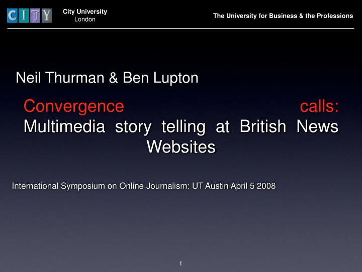 Convergence calls multimedia story telling at british news websites l.jpg