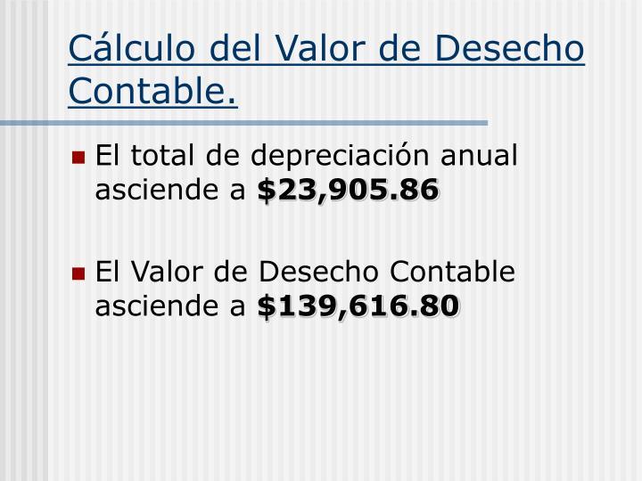 Cálculo del Valor de Desecho Contable.