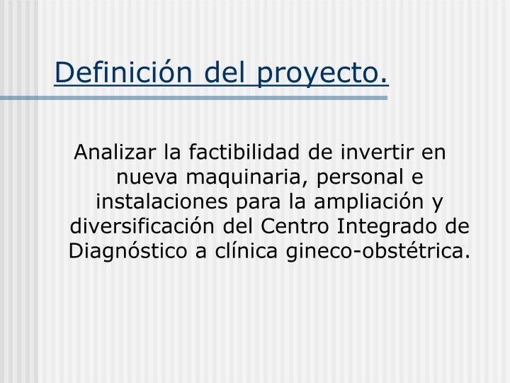 Definición del proyecto.