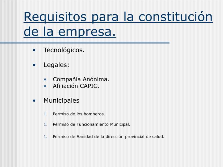 Requisitos para la constitución de la empresa.