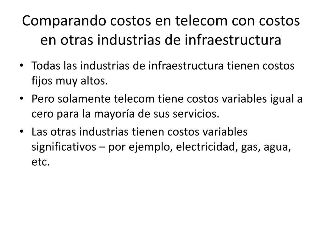 Comparando costos en telecom con costos en otras industrias de infraestructura