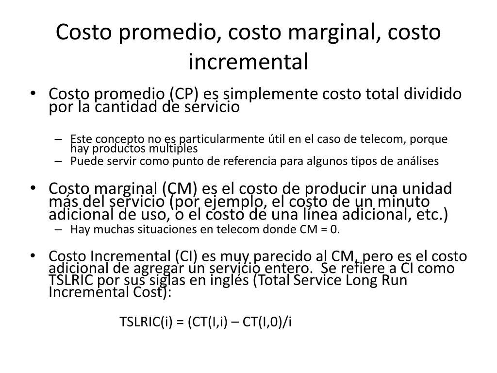 Costo promedio, costo marginal, costo incremental
