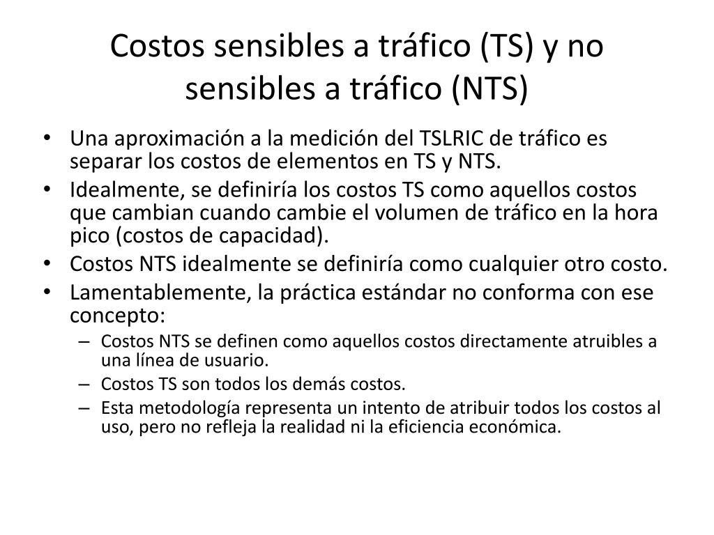 Costos sensibles a tráfico (TS) y no sensibles a tráfico (NTS)