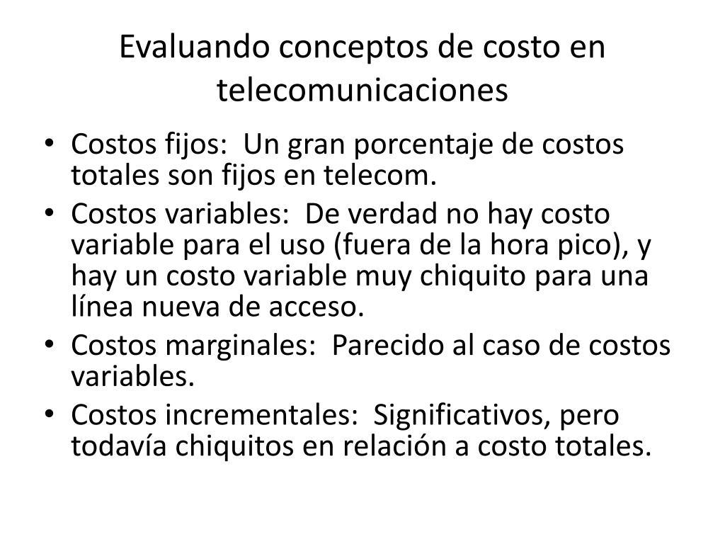 Evaluando conceptos de costo en telecomunicaciones