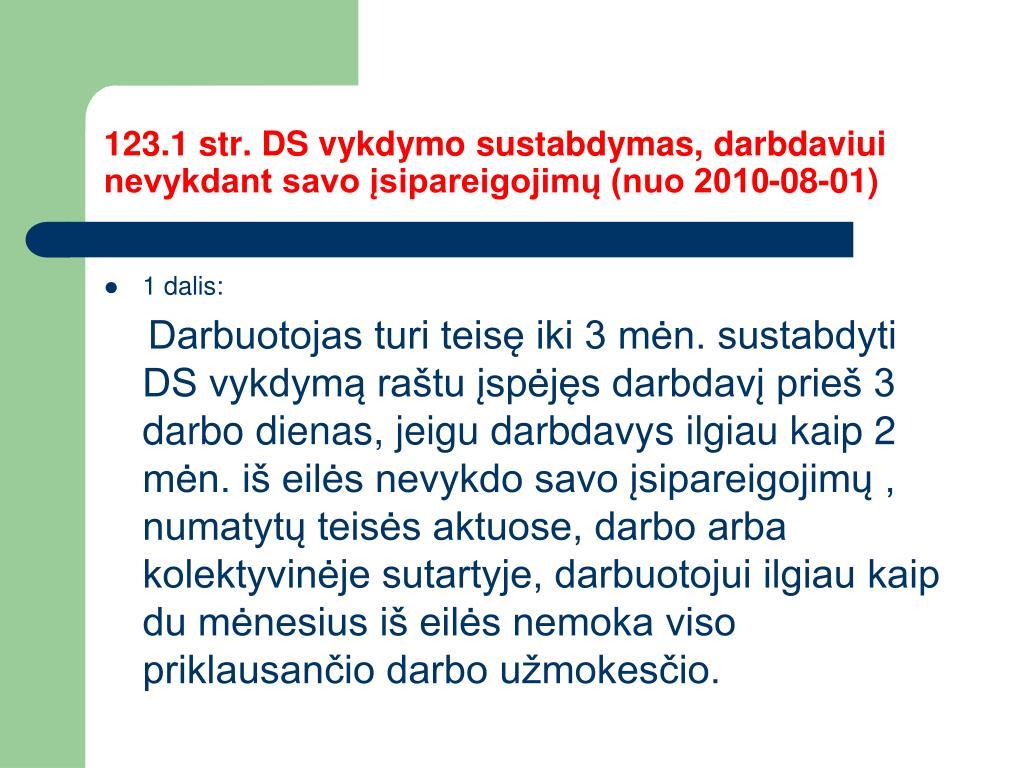 123.1 str. DS vykdymo sustabdymas, darbdaviui nevykdant savo įsipareigojimų (nuo 2010-08-01)