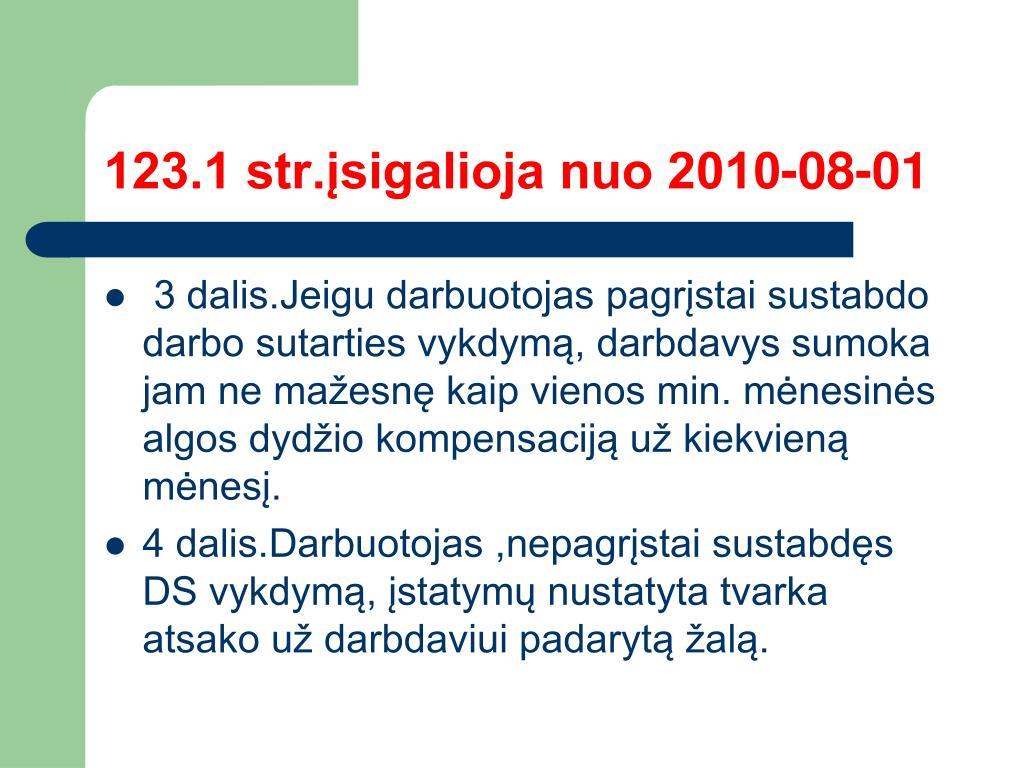 123.1 str.įsigalioja nuo 2010-08-01