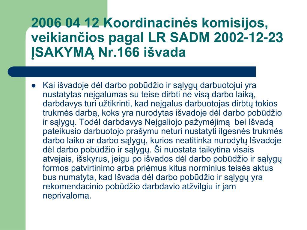 2006 04 12 Koordinacinės komisijos, veikiančios pagal LR SADM 2002-12-23 ĮSAKYMĄ Nr.166 išvada