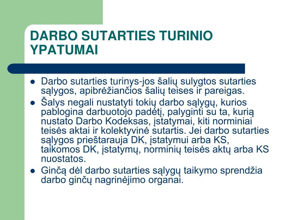 DARBO SUTARTIES TURINIO YPATUMAI