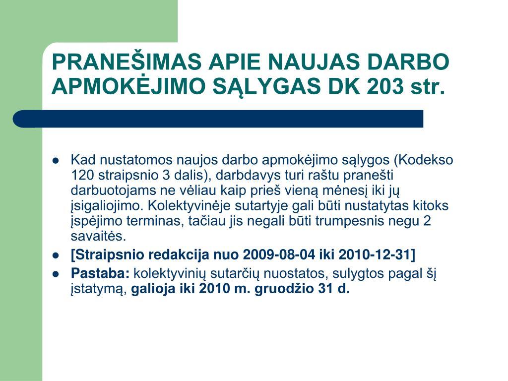 PRANEŠIMAS APIE NAUJAS DARBO APMOKĖJIMO SĄLYGAS DK 203 str.