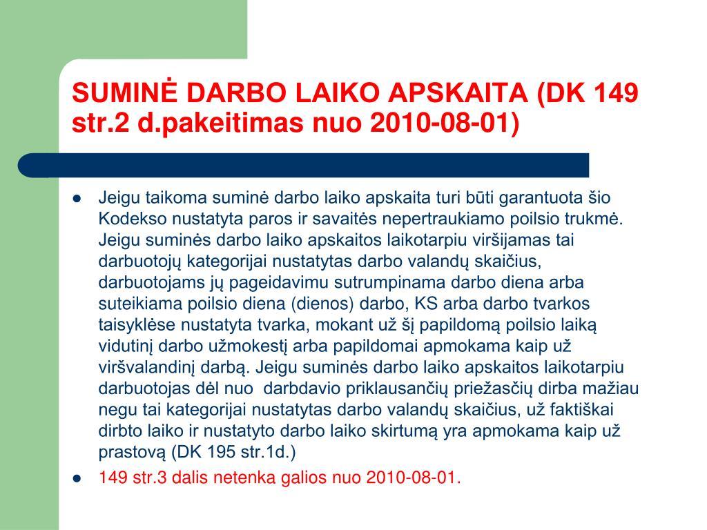 SUMINĖ DARBO LAIKO APSKAITA (DK 149 str.2 d.pakeitimas nuo 2010-08-01)