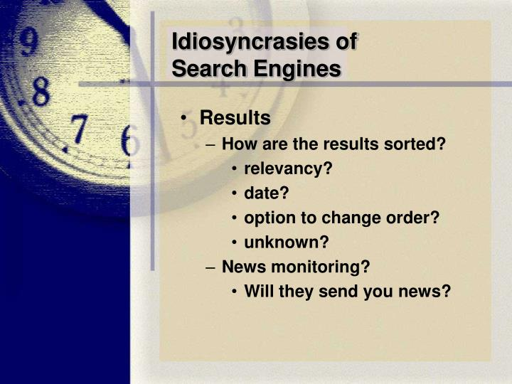 Idiosyncrasies of