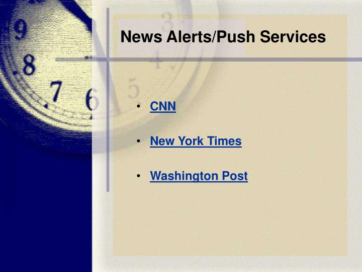 News Alerts/Push Services