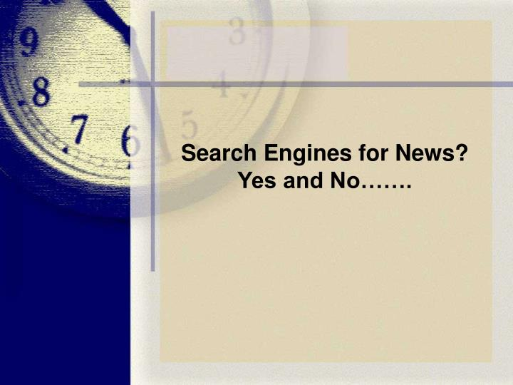 Search Engines for News?