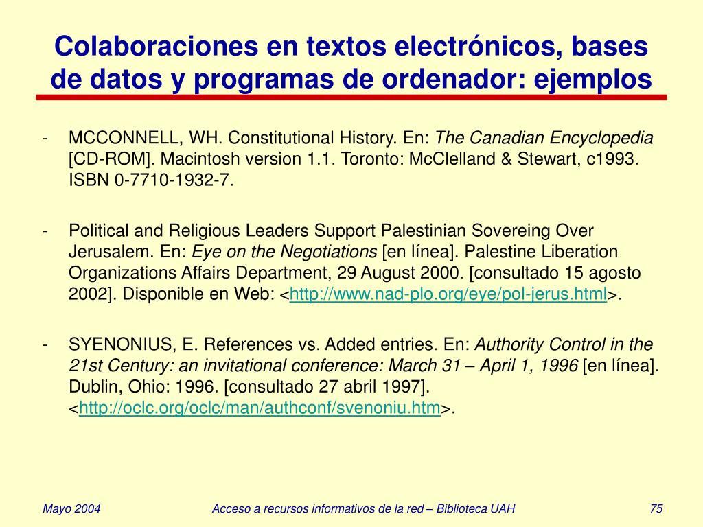 Colaboraciones en textos electrónicos, bases de datos y programas de ordenador: ejemplos