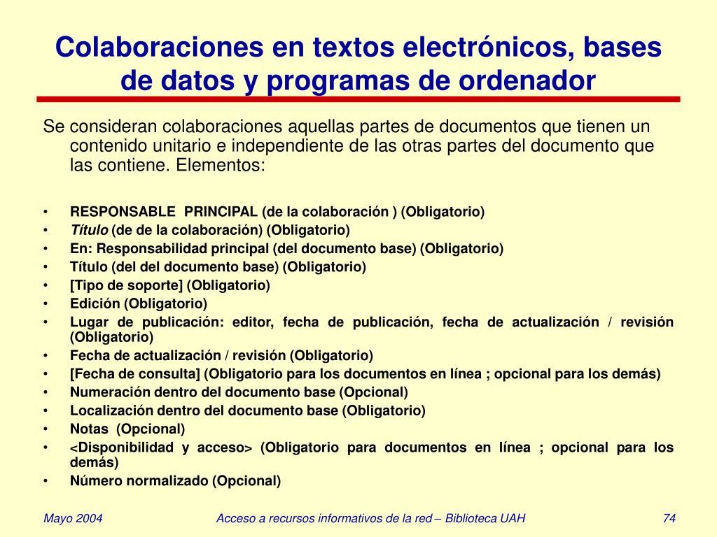 Colaboraciones en textos electrónicos, bases de datos y programas de ordenador