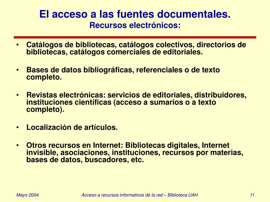 El acceso a las fuentes documentales.