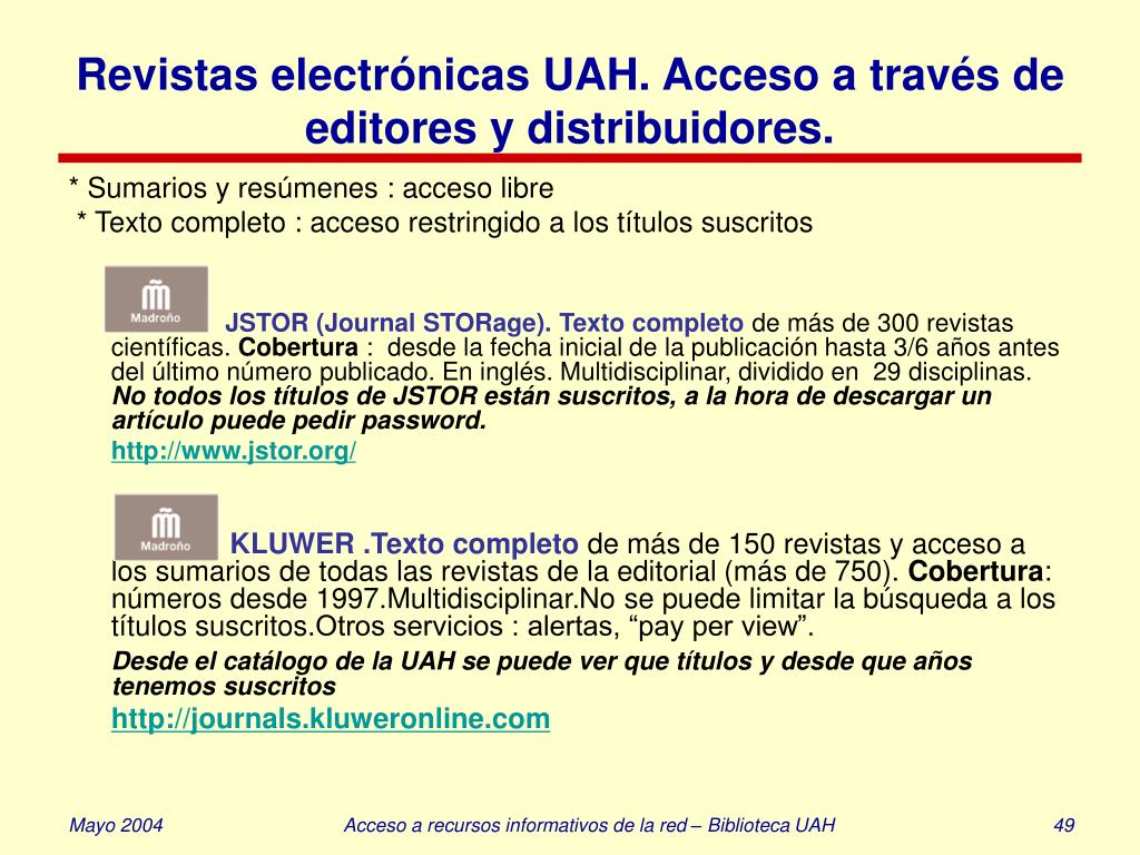 Revistas electrónicas UAH. Acceso a través de editores y distribuidores.