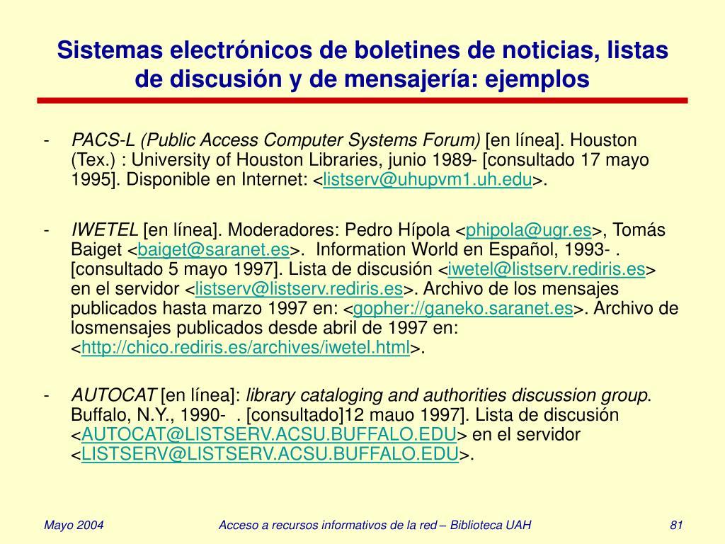 Sistemas electrónicos de boletines de noticias, listas de discusión y de mensajería: ejemplos